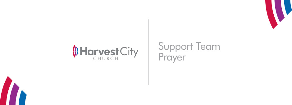 Support Team Prayer - Harvest City Church Leicester